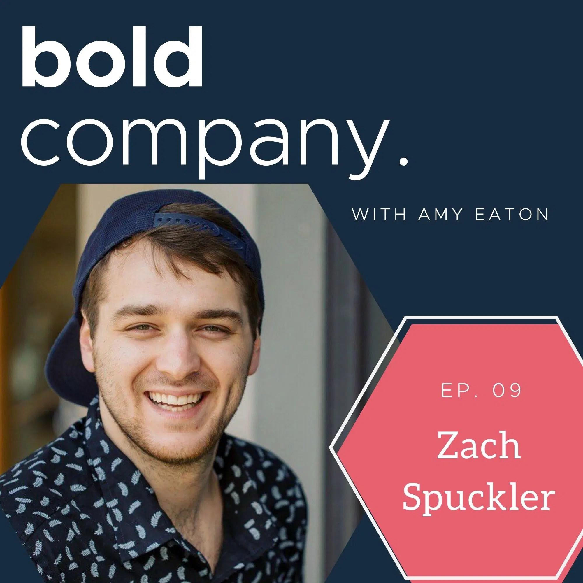 Bold Company Episode 9 – Zach Spuckler