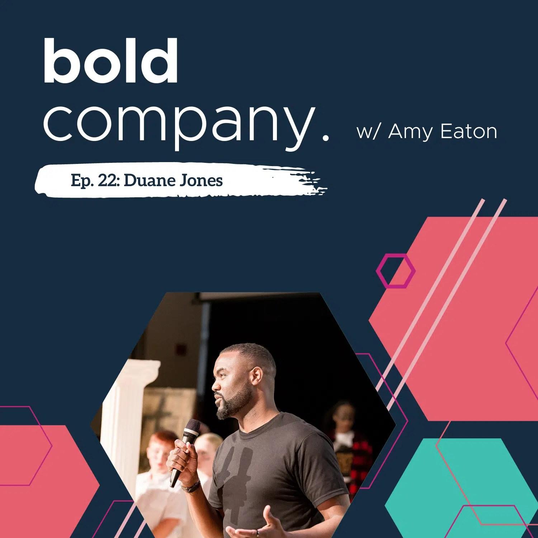 Bold Company Episode 22 – Duane Jones