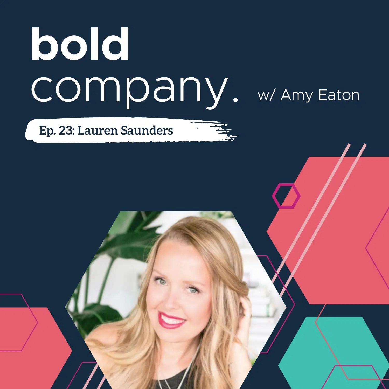 Bold Company Episode 23 – Lauren Saunders