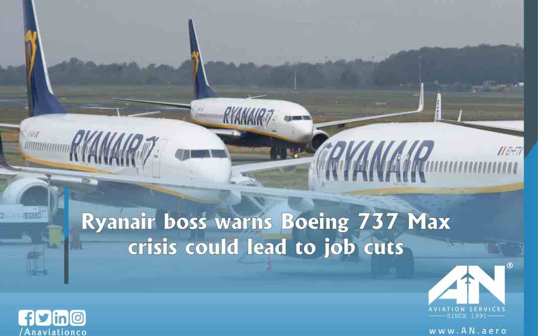 Ryanair boss warns Boeing 737 Max crisis could lead to job cuts