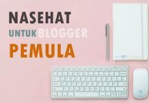 Nasehat untuk Anda Blogger Pemula
