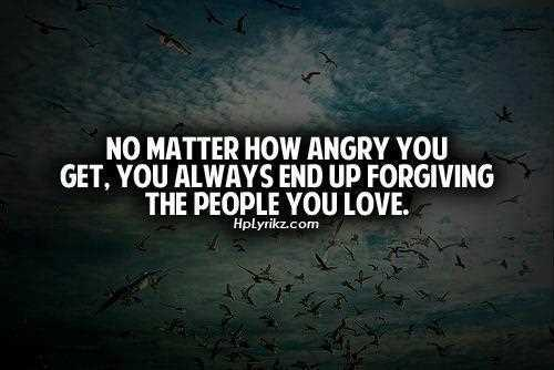 Life-Love-Quotes-No-Matter-How-Angry-You