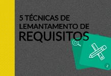 5 Técnicas para levantar requisitos de software