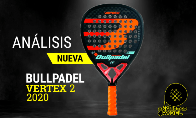BULLPADEL VERTEX 2 2020, EL ARMA DE MAXI «EL TIBURÓN» SÁNCHEZ