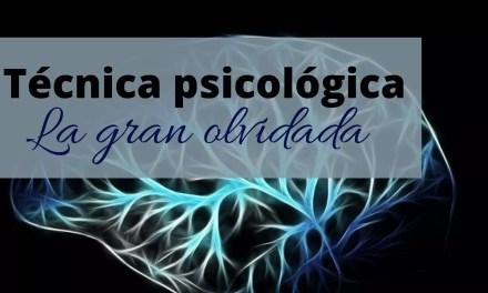 La técnica psicológica: la gran olvidada (I)