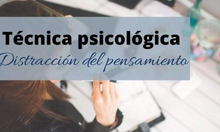 La técnica psicológica: distracción del pensamiento (II)