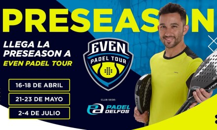 ¡Arranca la PRESEASON de Even Padel Tour!