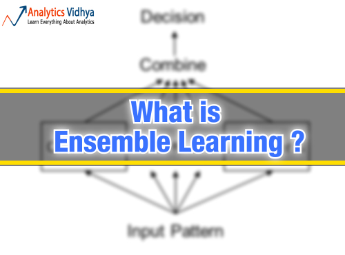 Ensemble learning, beginners guide, machine learning, data science, analytics