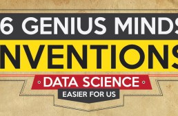 Infographic: 16 Genius Minds Whose Inventions Made Data Science Easier For Us