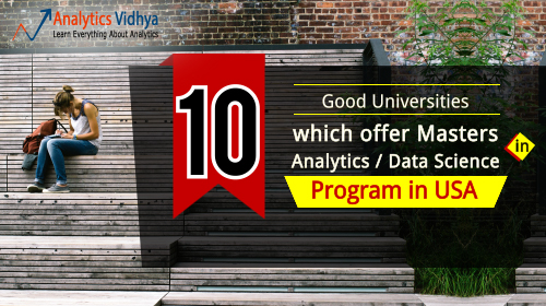 10 Good Universities which offer Masters in Analytics / Data Science Program in USA