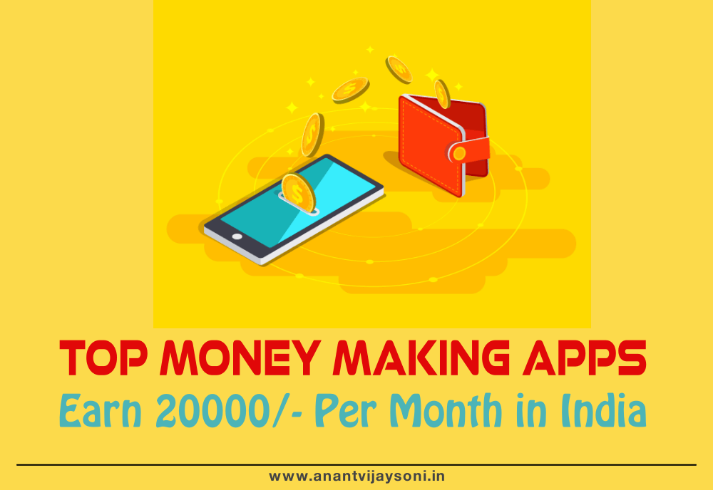 Top Apps to Earn 20000/- Per Month in India 2019 (Refer and Earn)