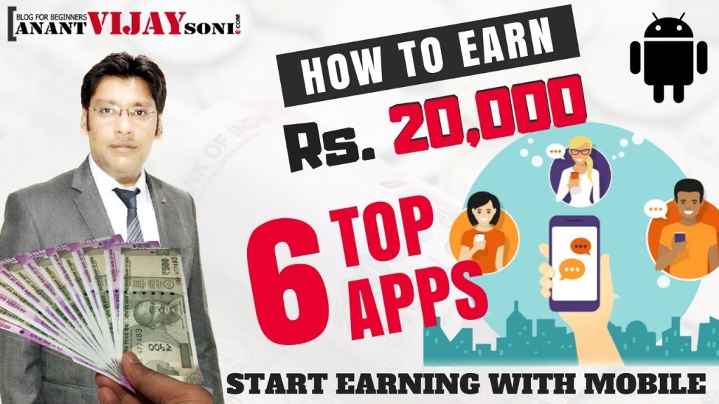 Top 6 Apps to Earn 20000/- Per Month in India 2018 (Refer and Earn)