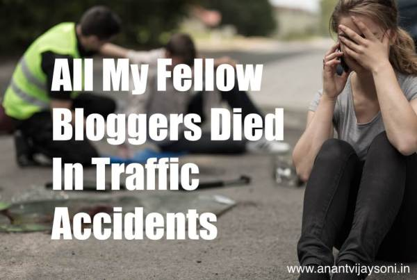 Why All My Fellow Bloggers Died In Traffic Accidents