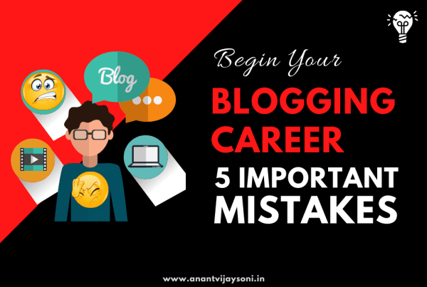Begin Your Blogging Career With 5 Important Mistakes
