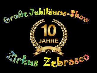 Zehn Jahre Zirkus Zebrasko!