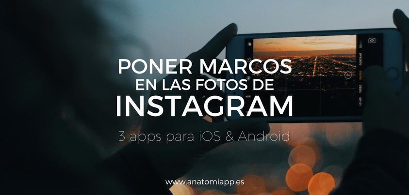 Post Poner Marcos en las fotos de Instagram