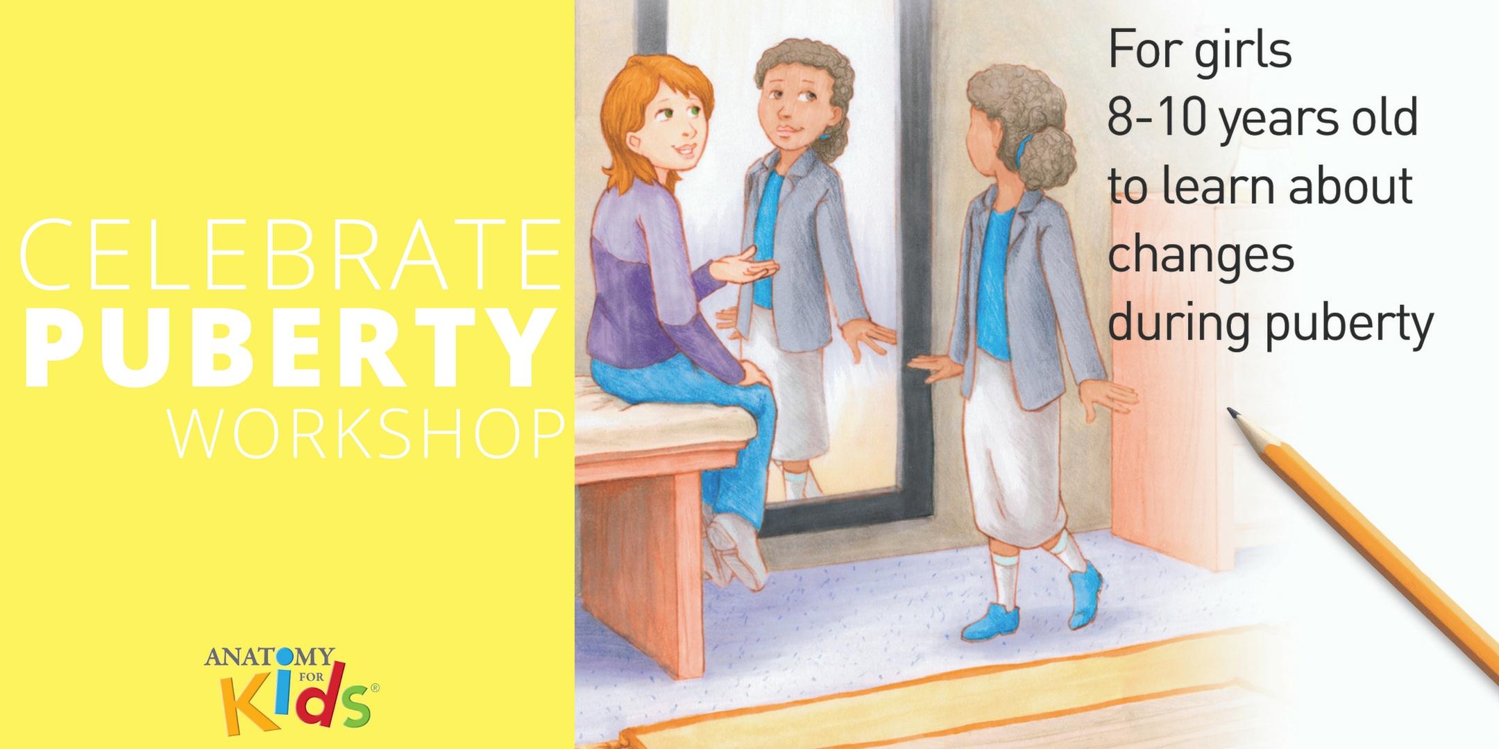 Celebrate Puberty Workshop Ages 8 10