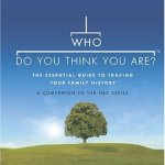 Who Do You Think You Are? The Essential Guide to Tracing Your Family History by Megan Smolenyak