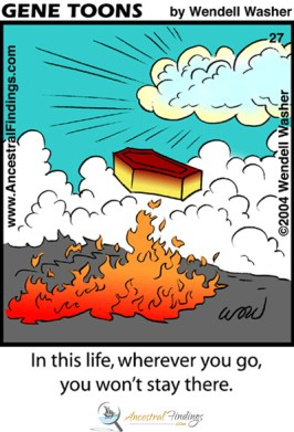 In this life, wherever you go, you won't stay there ... (Genetoon #27)
