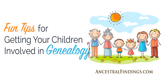 Fun-Tips-for-Getting-Your-Children-Involved-in-Genealogy