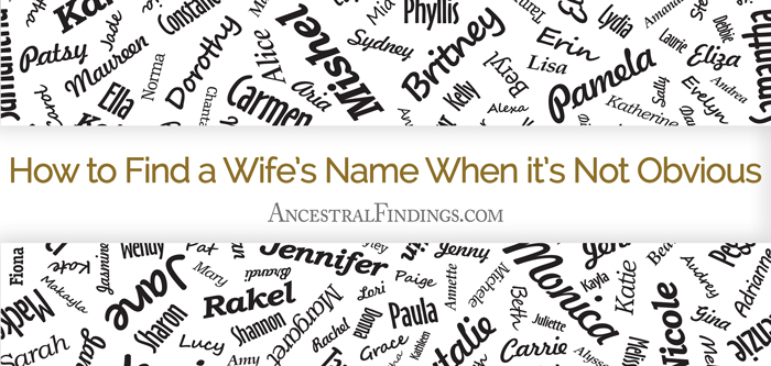 How to Find a Wifes Name When its Not Obvious