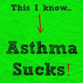 Asthma Sucks!