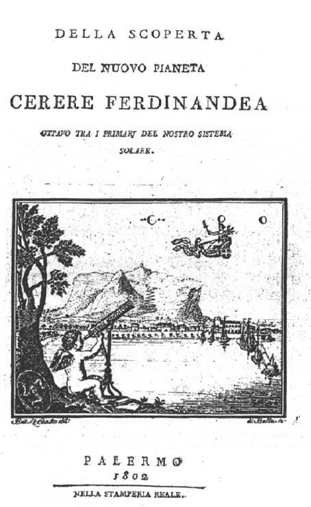 """""""Della scoperta del nuovo pianeta Cerere Ferdinandea"""" outlining the discovery of Ceres, dedicated the new """"planet"""""""