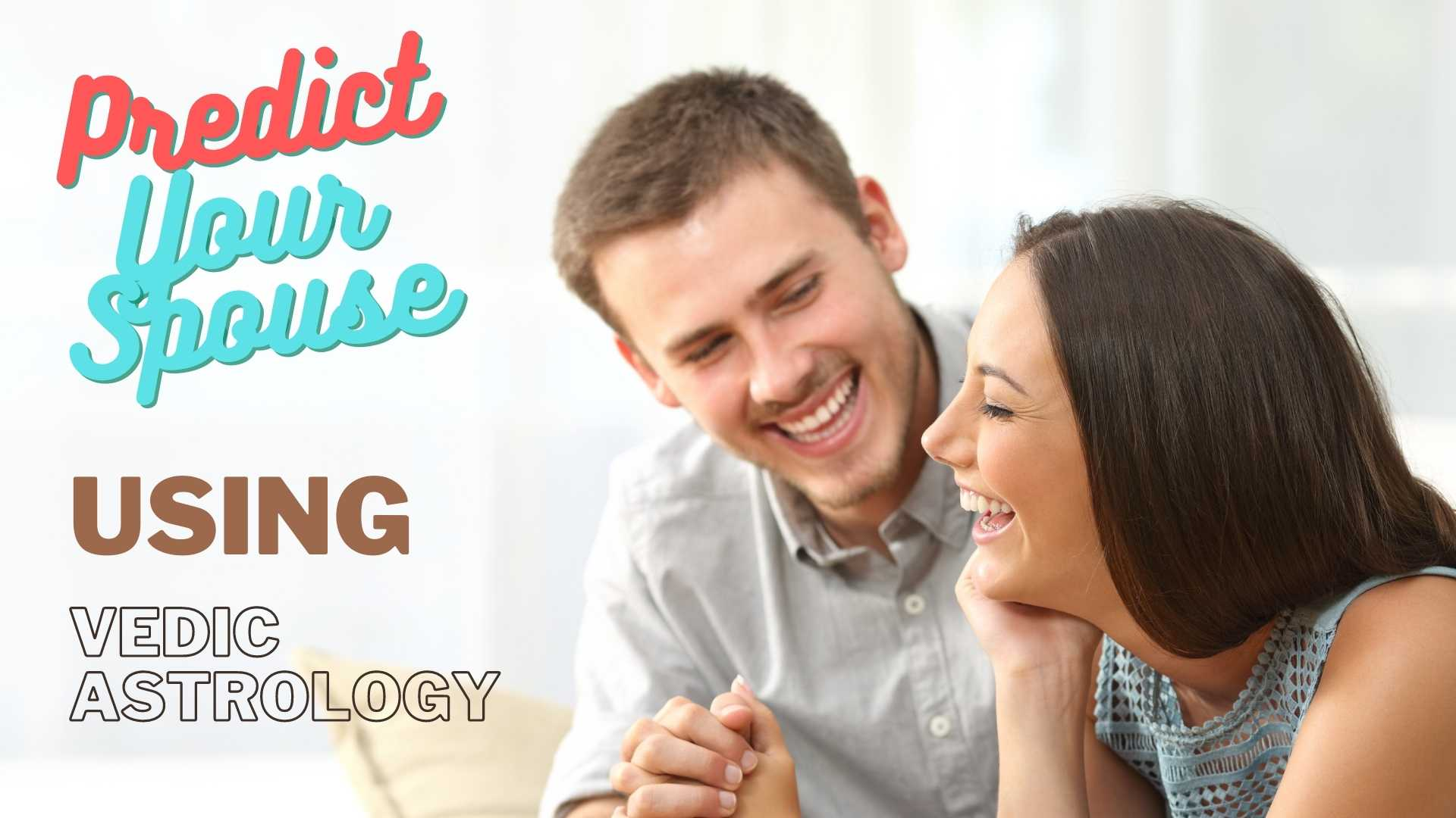 How To Predict Spouse From Birth Chart   Ancient Astrology Talks