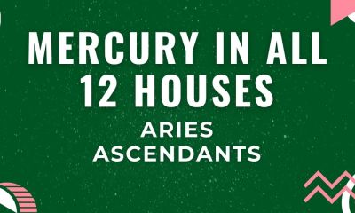 MERCURY IN ALL 12 HOUSES FOR ARIES ASCENDANTS