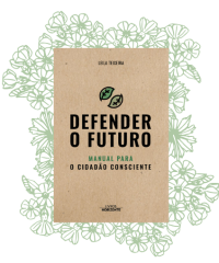 Defender o Futuro - Livro para o Cidadão Consciente