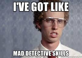 napolean dynamite dectective skills
