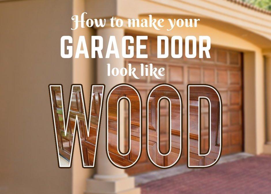 How to Make Your Garage Door Look Like Wood