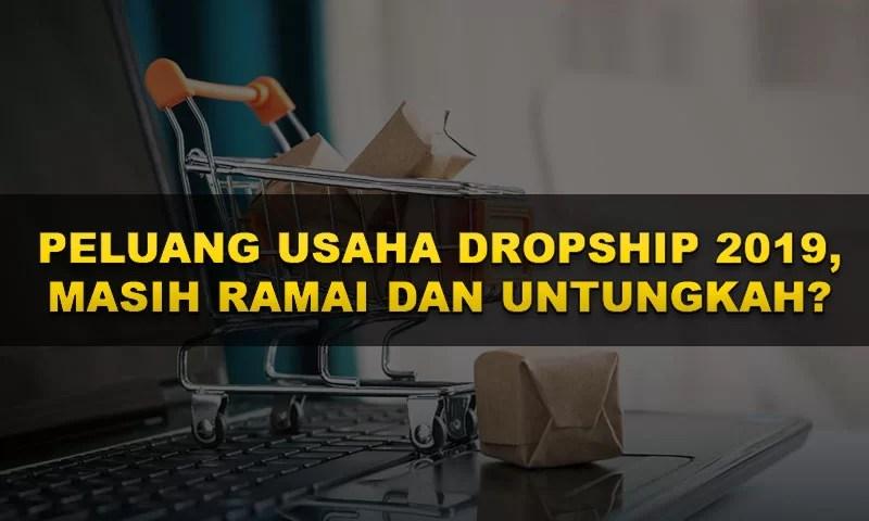 Entrepreneur: Peluang Usaha Dropship 2019, Masih Ramai Dan Menguntungkan?