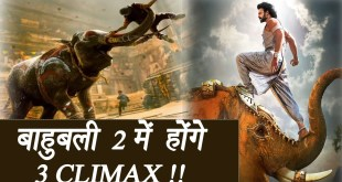 Baahubali 2: Movie to have three CLIMAX scenes