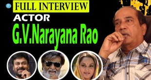 Tollywood Sr. Actor G.V.Narayana Rao Interview