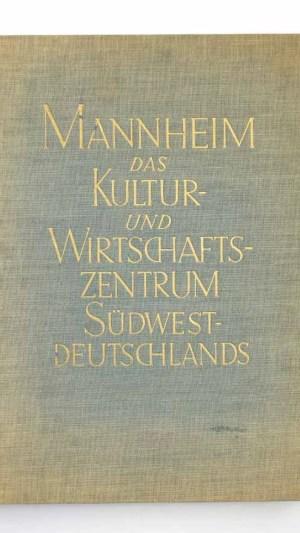 Mannheim. Das Kultur – Und Wirtschaftszentrum Südwestdeutschlands