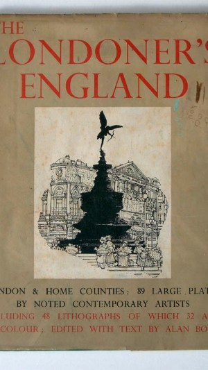 The Londoner's England: Contemporary Water-Colours and Drawings of London and the Home Counties..