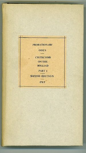 Probationary Odes for the Laureatship: With a Preliminary Discourse by Sir John Hawkins, Second Edition; Criticisms of the Rolliad Part the First, Second Edition