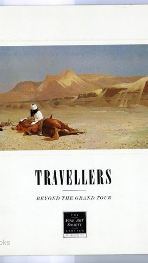Travellers: Beyond the Grand Tour