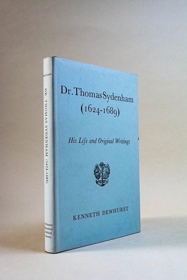 Dr. Thomas Sydenham (1624-1689): His Life and Original Writings