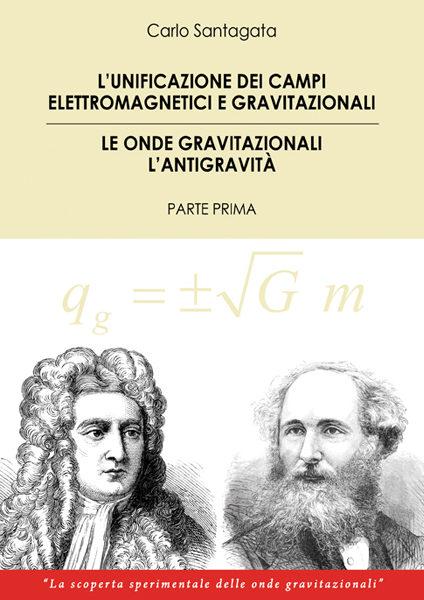 L'unificazione dei campi elettromagnetici e gravitazionali