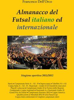 Almanacco del Futsal italiano ed internazionale 2011/2012