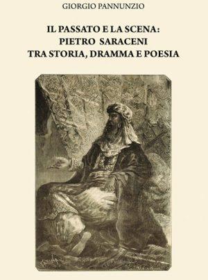 Il passato e la scena: Pietro Saraceni tra storia, dramma e poesia