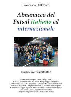 Almanacco del Futsal italiano ed internazionale 2013/2014