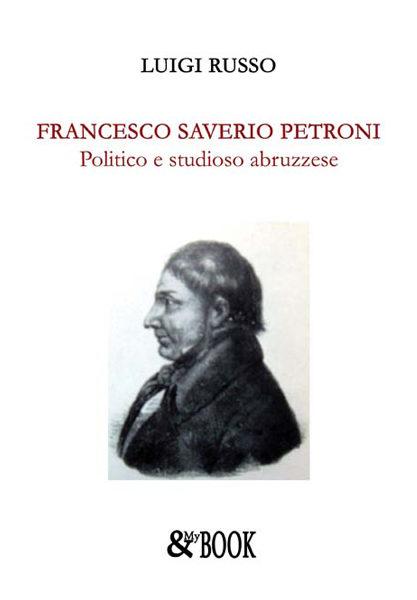 Francesco Saverio Petroni. Politico e studioso abruzzese