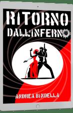 ritorno inferno spy story interattiva mission impossible jason bourne andrea bindella autore mailing list ebook gratis esclusivo riservato