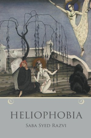 heliophobia by Saba Syed Razvi