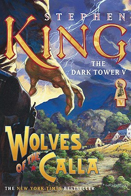Wolves of the Calla by Stephen King