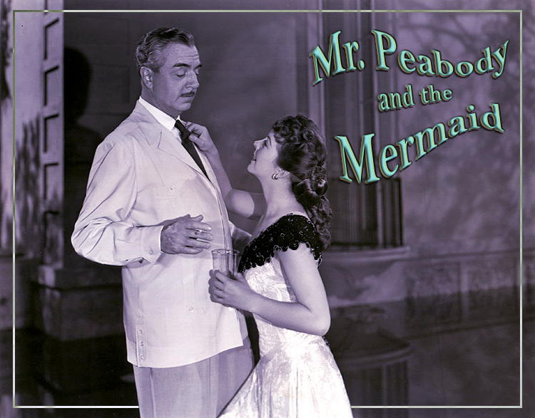 """Photo of William Powell and Andrea King in """"Mr. Peabody and the Mermaid."""" Universal, 1948."""