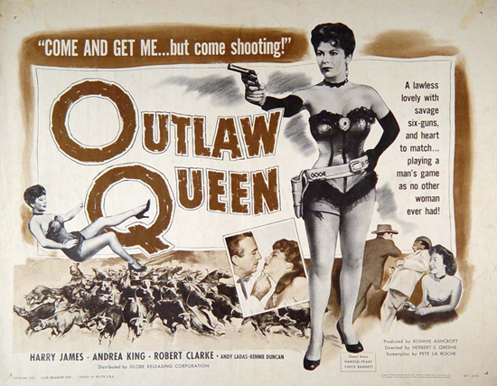 "Original half sheet poster of ""Outlaw Queen,"" complete with campy tag lines, 1957."
